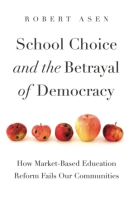 Cover for School Choice and the Betrayal of Democracy