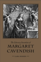 Cover image for The Literary Invention of Margaret Cavendish By Lara Dodds