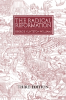 Cover for The Radical Reformation, 3rd ed.