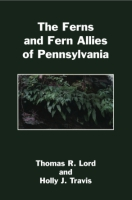Cover image for The Ferns and Fern Allies of Pennsylvania By Thomas R. Lord