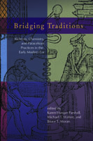 Cover image for Bridging Traditions: Alchemy, Chemistry, and Paracelsian Practices in the Early Modern Era Edited by Karen Hunger Parshall, Michael T. Walton, and Bruce T. Moran
