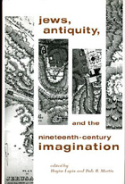 Cover for Jews, Antiquity, and the Nineteenth-Century Imagination