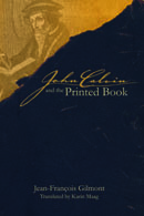 Cover image for John Calvin and the Printed Book By Jean-François Gilmont and Translated by Karin Maag