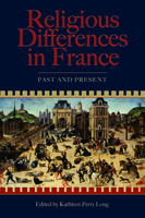 Cover image for Religious Differences in France: Past and Present Edited by Kathleen Perry Long