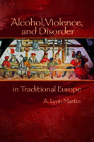 Cover for Alcohol, Violence, and Disorder in Traditional Europe
