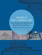 Cover image for Shaping the Middle East: Jews, Christians, and Muslims in an Age of Transition 400–800 C.E. Edited by Kenneth G. Holum and Hayim Lapin