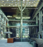 Cover image for The Making of National Gallery Singapore By Pauline Ang