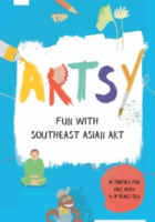 Cover image for Artsy: Fun with Southeast Asian Art Created by The National Gallery of Art, Singapore