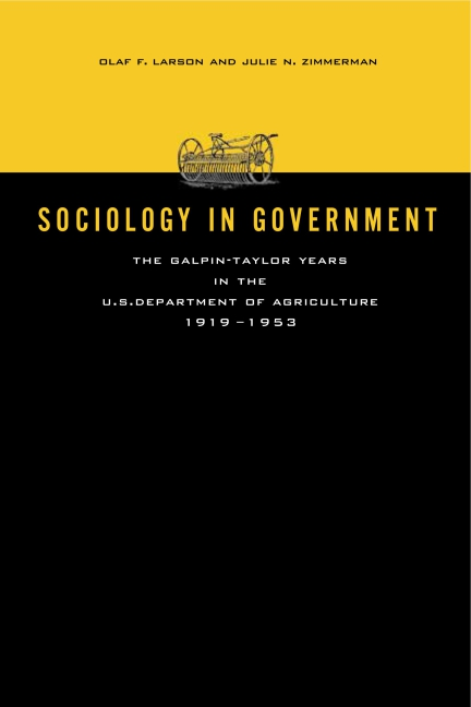 Sociology in Government: The Galpin-Taylor Years in the U.S. Department of Agriculture, 1919-1953 Olaf F. Larson