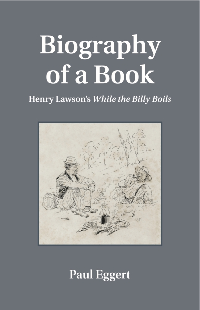 Book Cover Biography ~ Biography of a book henry lawson s while the billy boils