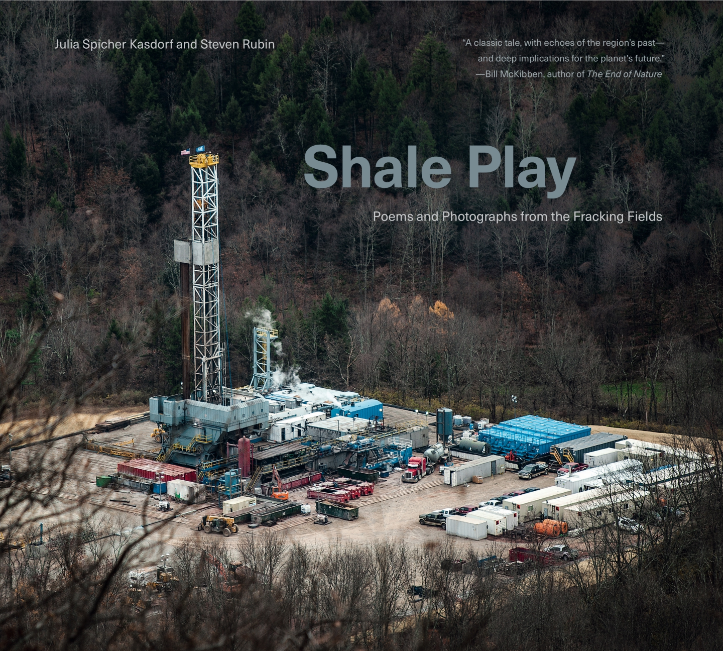 Shale Play: Poems and Photographs from the Fracking Fields