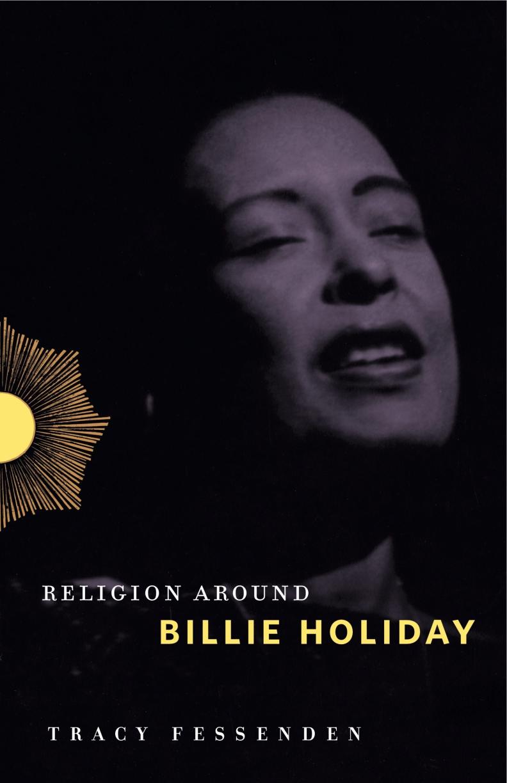 Religion Around Billie Holiday By Tracy Fessenden