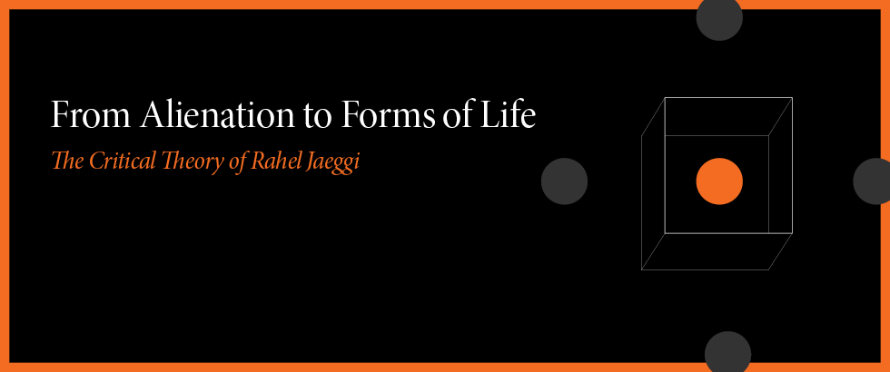 From Alienation to Forms of Life