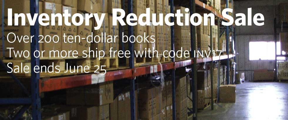 Banner with text: Inventory Reduction Sale. Over 200 ten-dollar books. Two or more ship free with code INV17. Sale ends June 25.