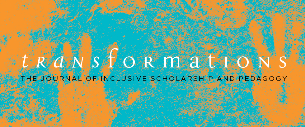 Transformations: The Journal of Inclusive Scholarship and Pedagogy